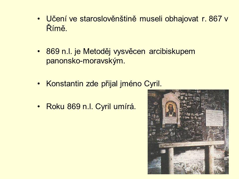 Učení ve staroslověnštině museli obhajovat r. 867 v Římě.
