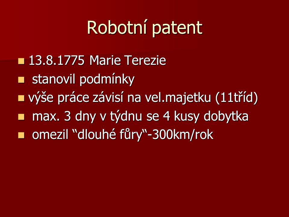 Robotní patent 13.8.1775 Marie Terezie stanovil podmínky
