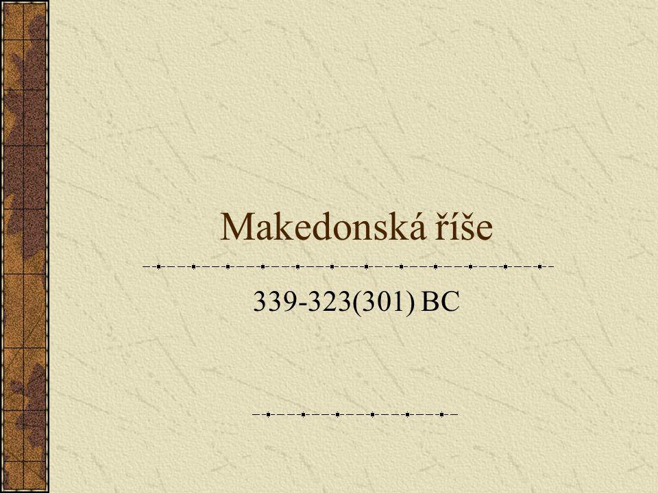 Makedonská říše 339-323(301) BC