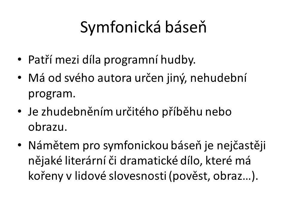 Symfonická báseň Patří mezi díla programní hudby.