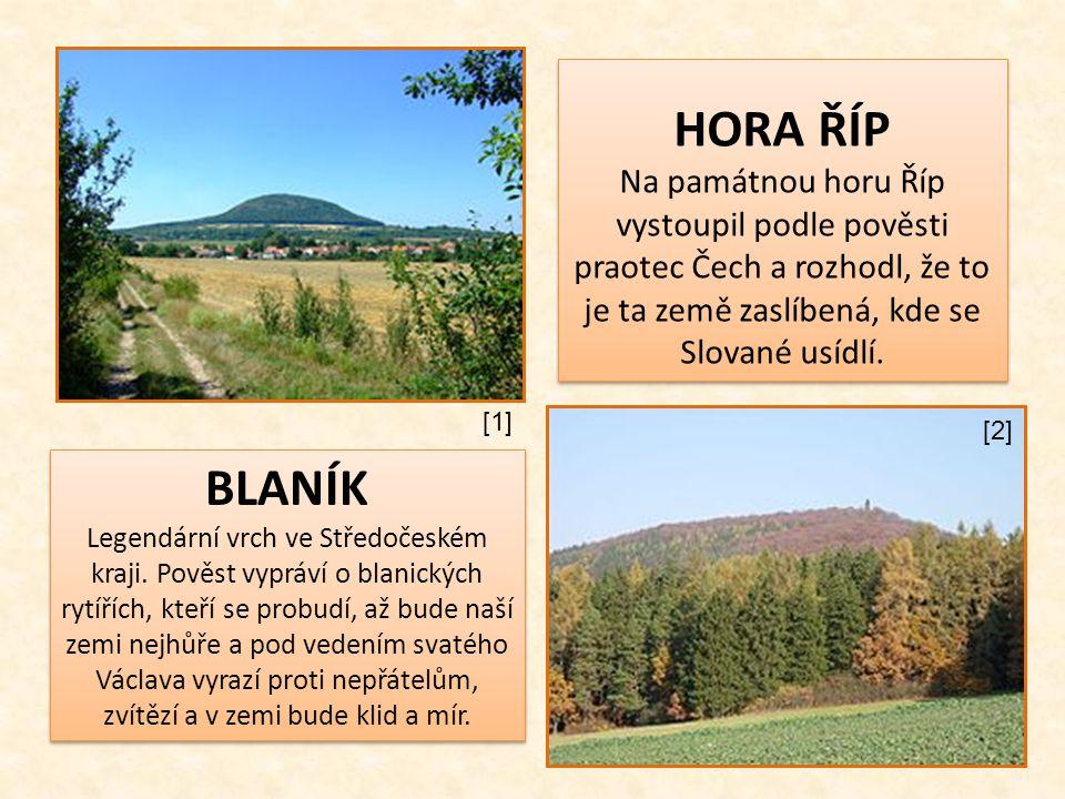 HORA ŘÍP Na památnou horu Říp vystoupil podle pověsti praotec Čech a rozhodl, že to je ta země zaslíbená, kde se Slované usídlí.