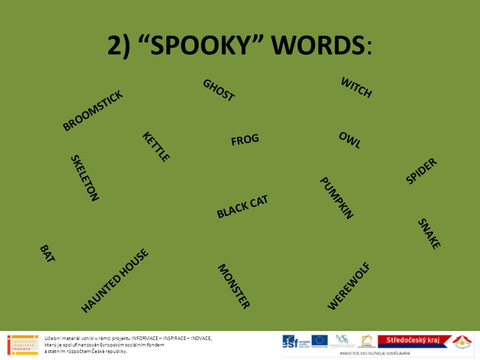 2) SPOOKY WORDS: WITCH GHOST BROOMSTICK FROG OWL KETTLE SPIDER