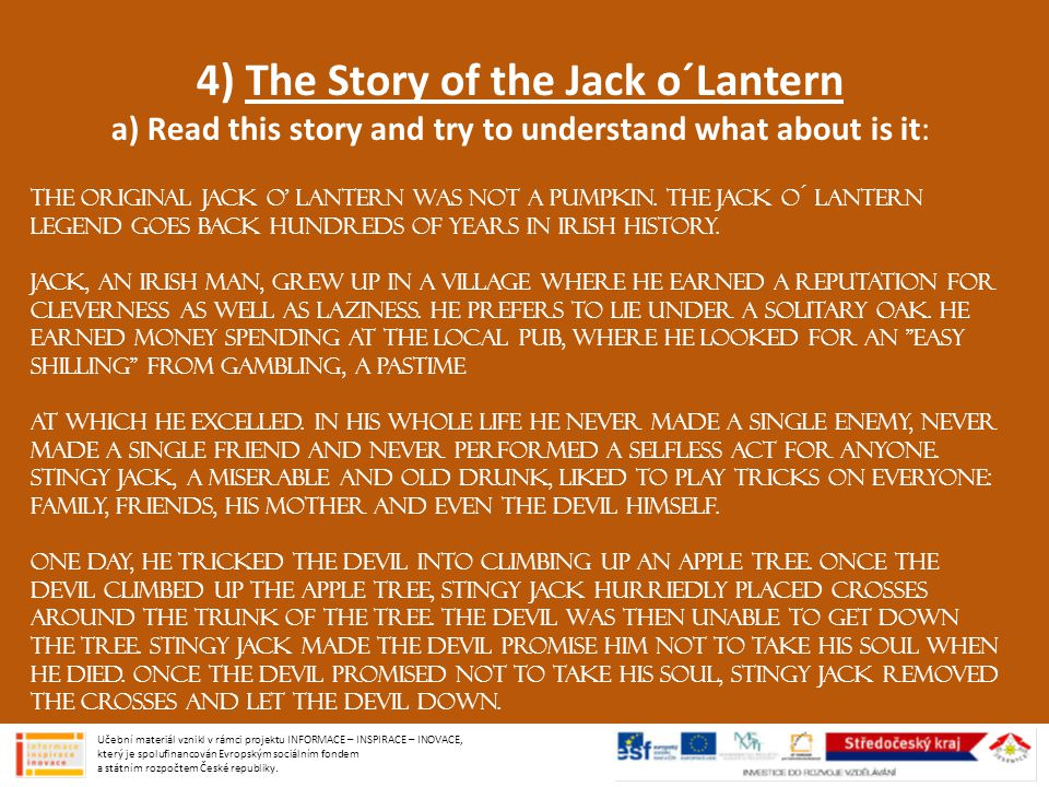 4) The Story of the Jack o´Lantern a) Read this story and try to understand what about is it: