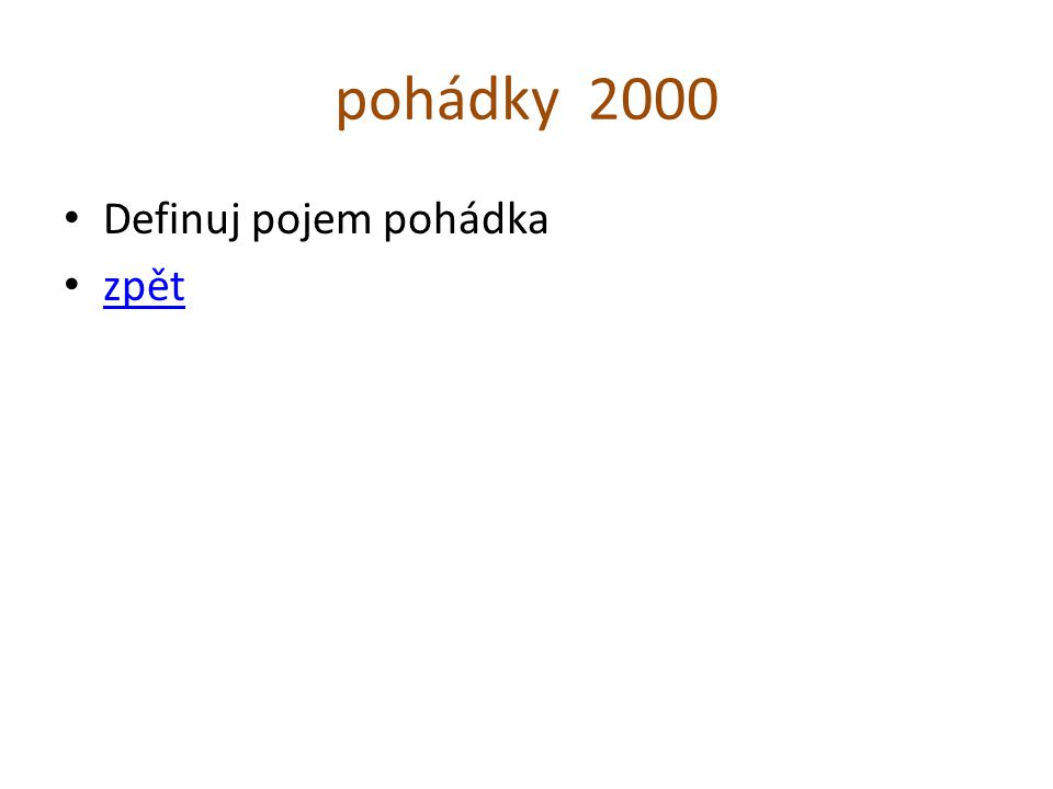 pohádky 2000 Definuj pojem pohádka zpět