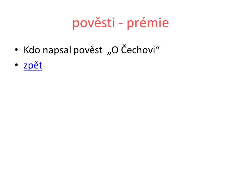"""pověsti - prémie Kdo napsal pověst """"O Čechovi zpět"""