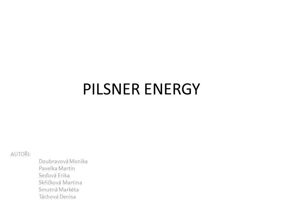 PILSNER ENERGY AUTOŘI: Doubravová Monika Pavelka Martin Seďová Erika
