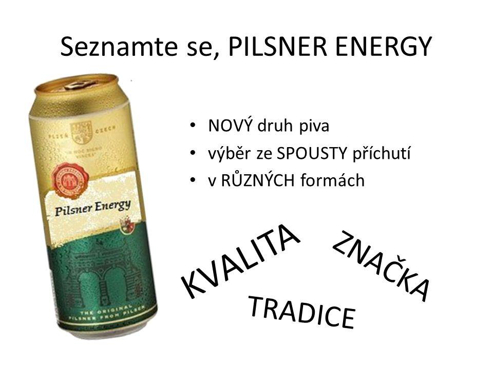 Seznamte se, PILSNER ENERGY