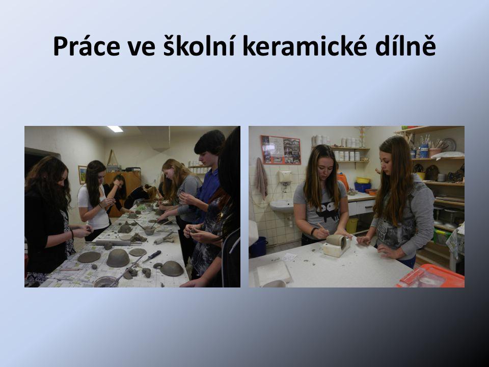 Práce ve školní keramické dílně