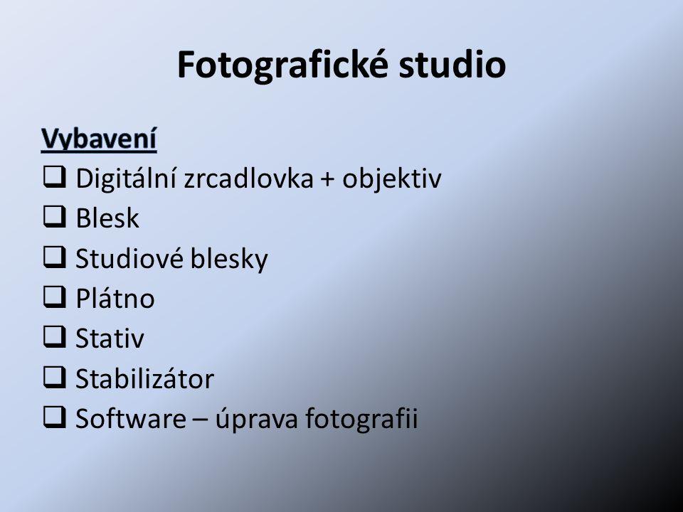 Fotografické studio Vybavení Digitální zrcadlovka + objektiv Blesk