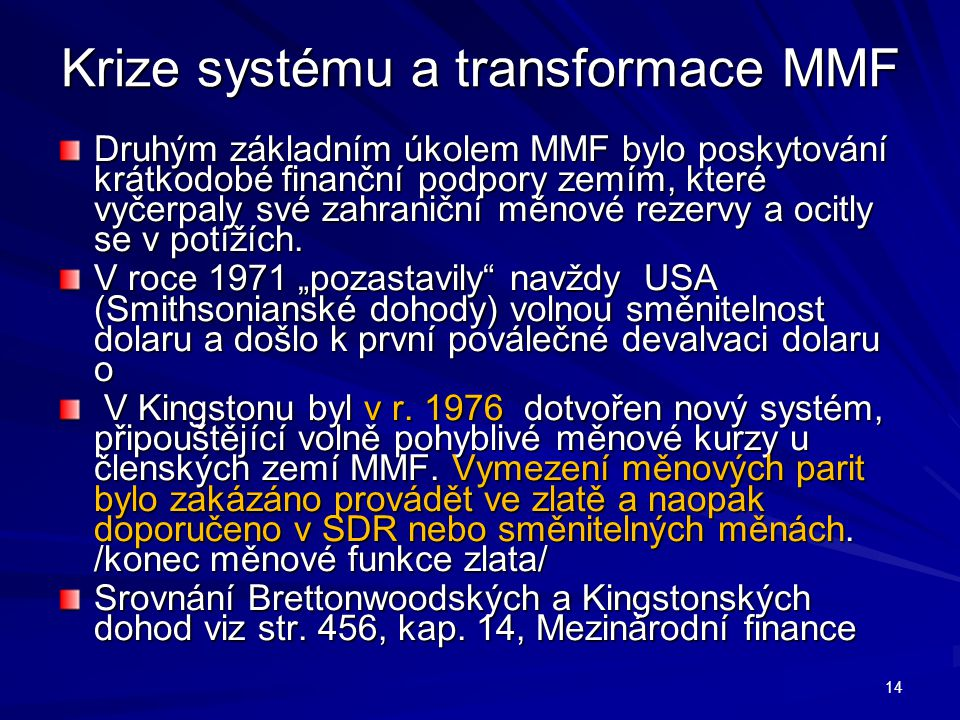Krize systému a transformace MMF