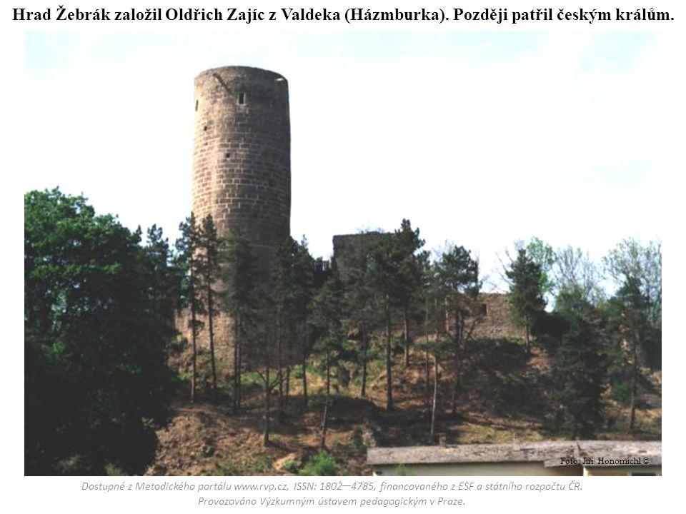 Hrad Žebrák založil Oldřich Zajíc z Valdeka (Házmburka)