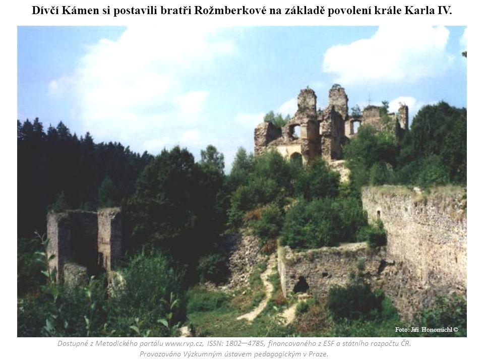 Dívčí Kámen si postavili bratři Rožmberkové na základě povolení krále Karla IV.