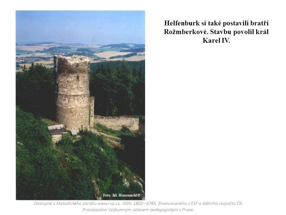 Helfenburk si také postavili bratři Rožmberkové