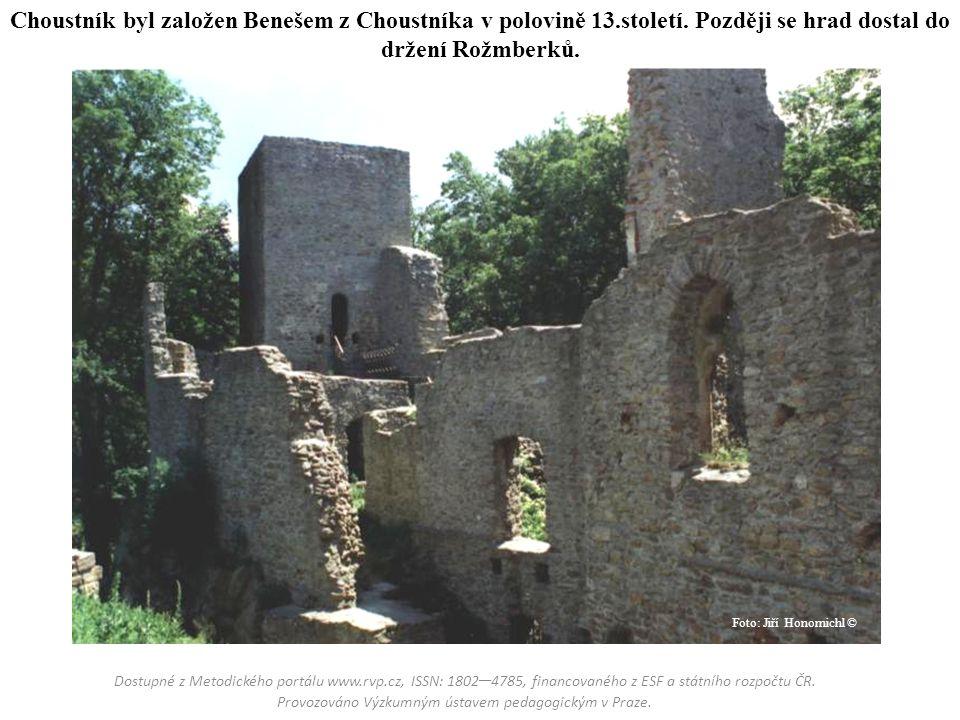 Choustník byl založen Benešem z Choustníka v polovině 13. století