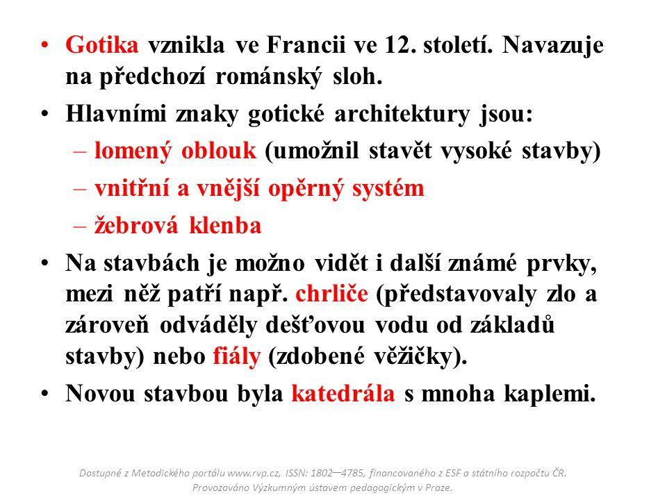 Hlavními znaky gotické architektury jsou: