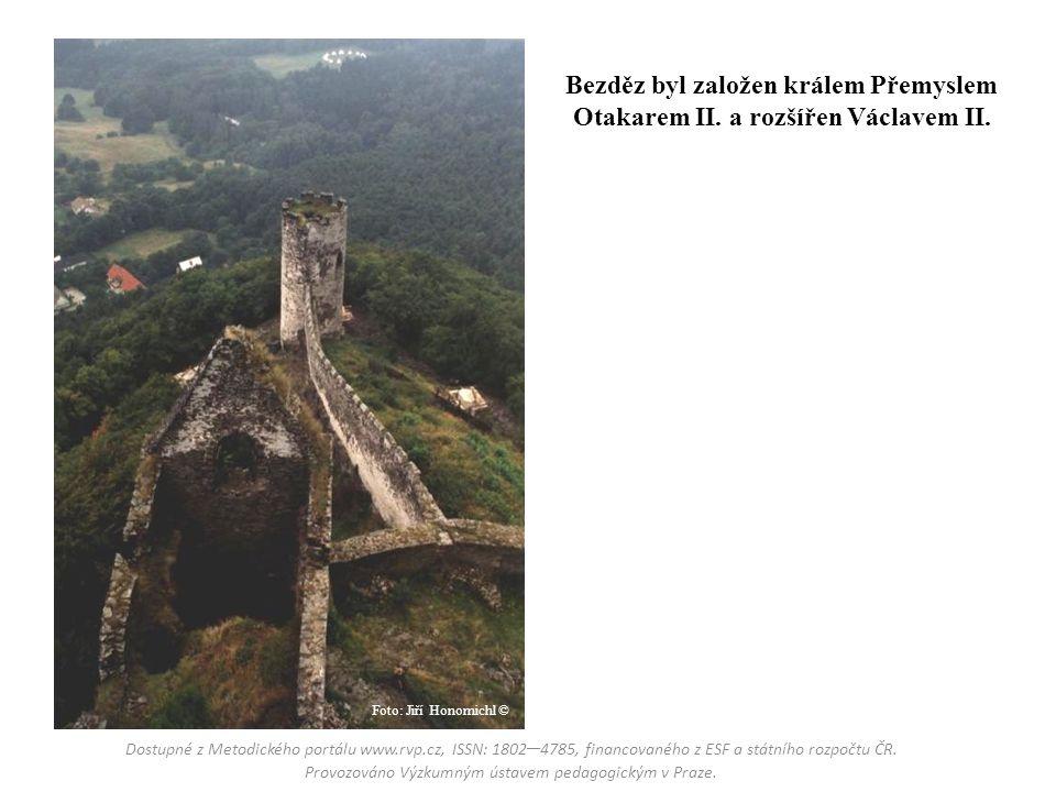 Bezděz byl založen králem Přemyslem Otakarem II. a rozšířen Václavem II.