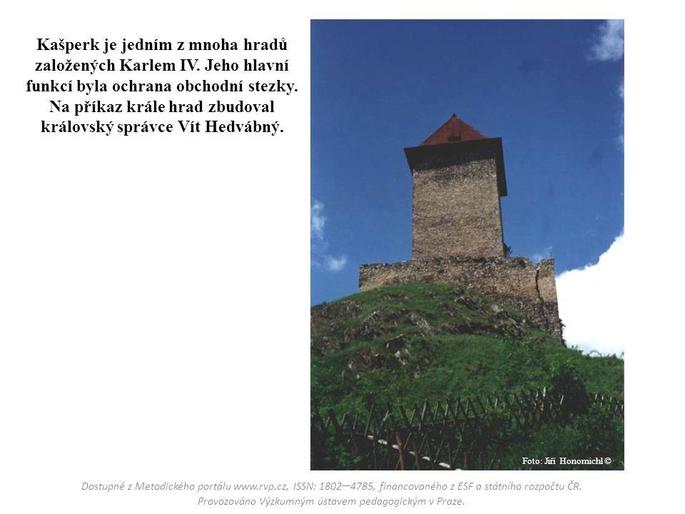 Kašperk je jedním z mnoha hradů založených Karlem IV