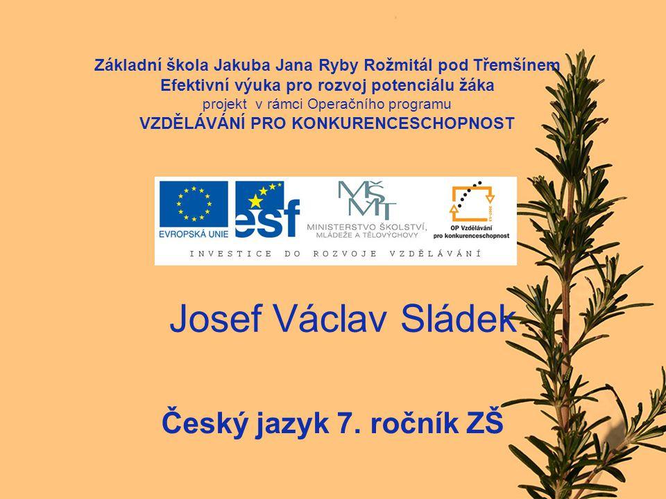 Josef Václav Sládek Český jazyk 7. ročník ZŠ