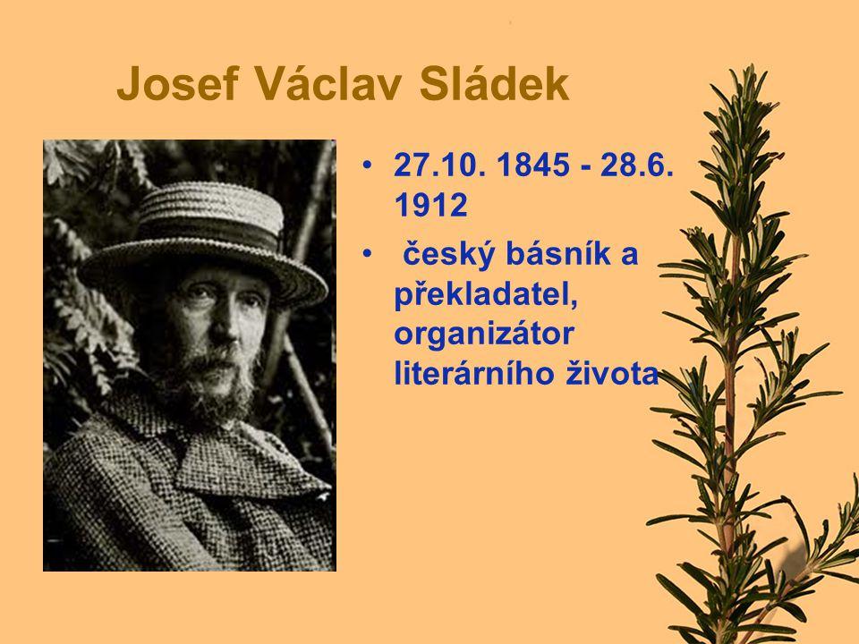 Josef Václav Sládek 27.10. 1845 - 28.6.