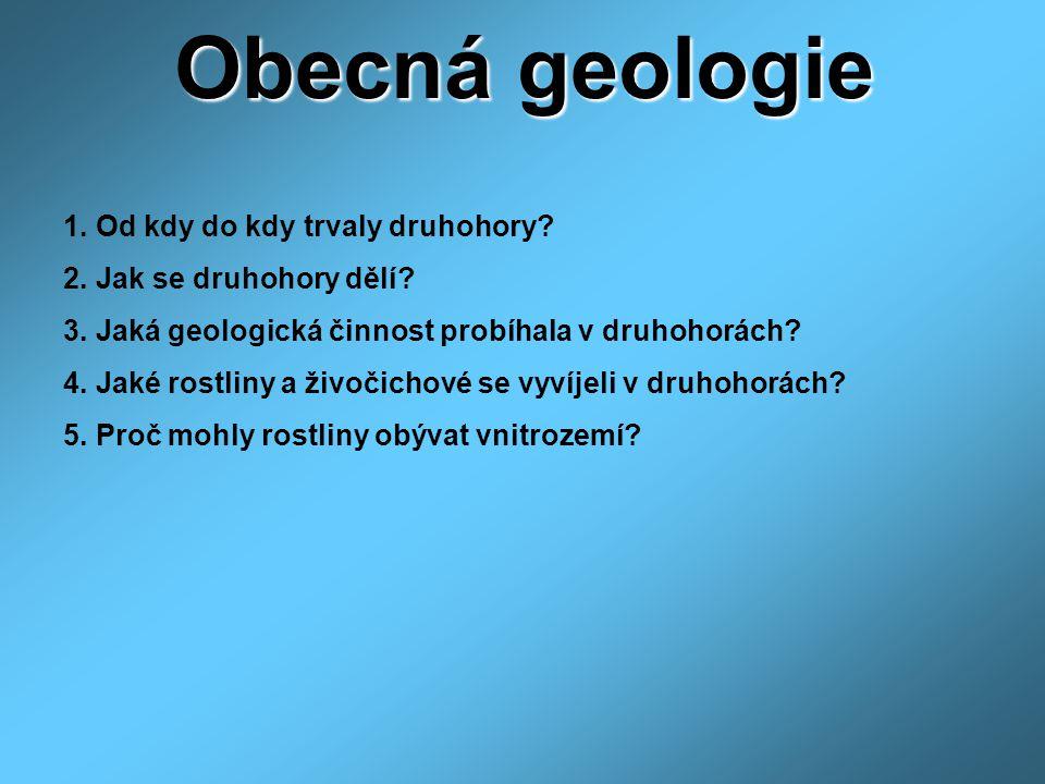 Obecná geologie 1. Od kdy do kdy trvaly druhohory