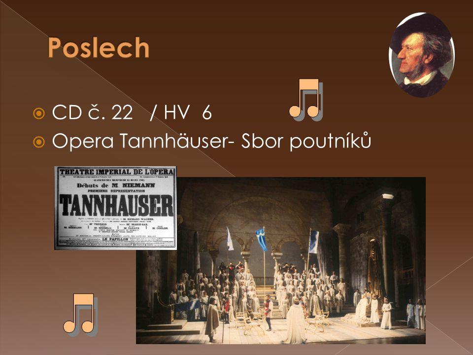 Poslech CD č. 22 / HV 6 Opera Tannhäuser- Sbor poutníků