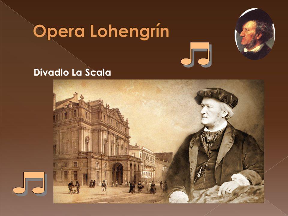 Opera Lohengrín Divadlo La Scala