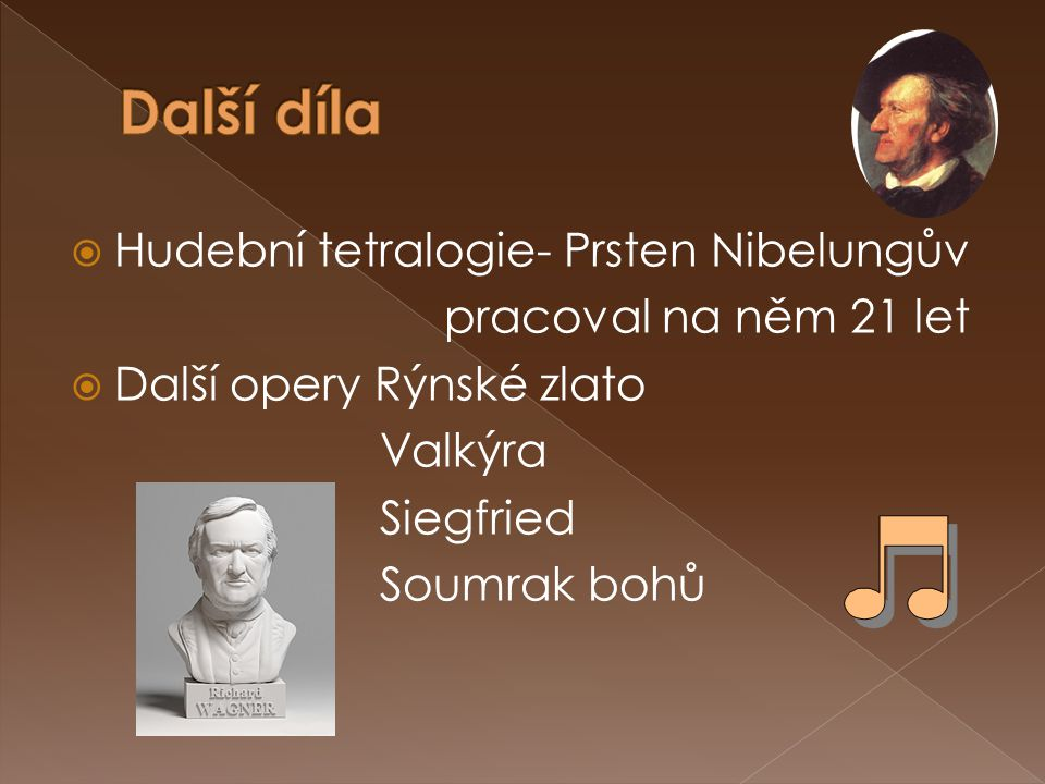 Další díla Hudební tetralogie- Prsten Nibelungův