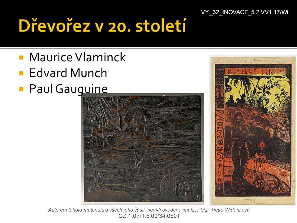 Dřevořez v 20. století Maurice Vlaminck Edvard Munch Paul Gauguine