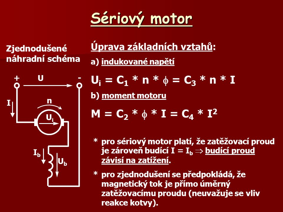 Sériový motor Ui = C1 * n *  = C3 * n * I M = C2 *  * I = C4 * I2