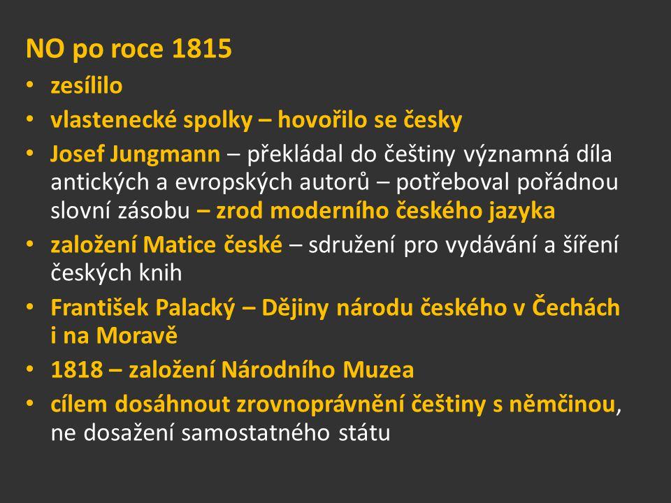 NO po roce 1815 zesílilo vlastenecké spolky – hovořilo se česky