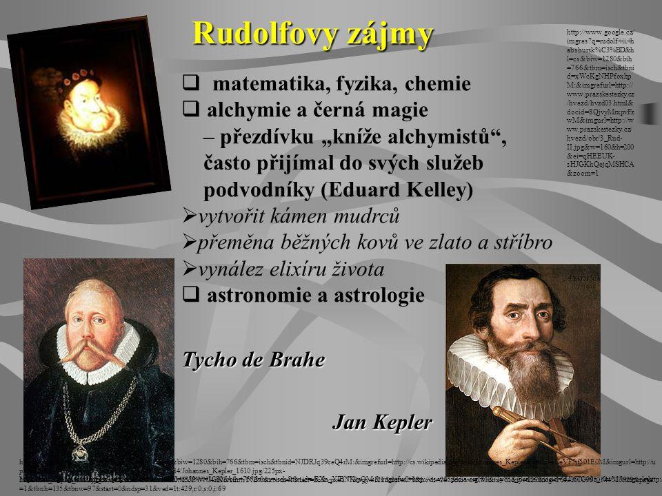 Rudolfovy zájmy matematika, fyzika, chemie alchymie a černá magie