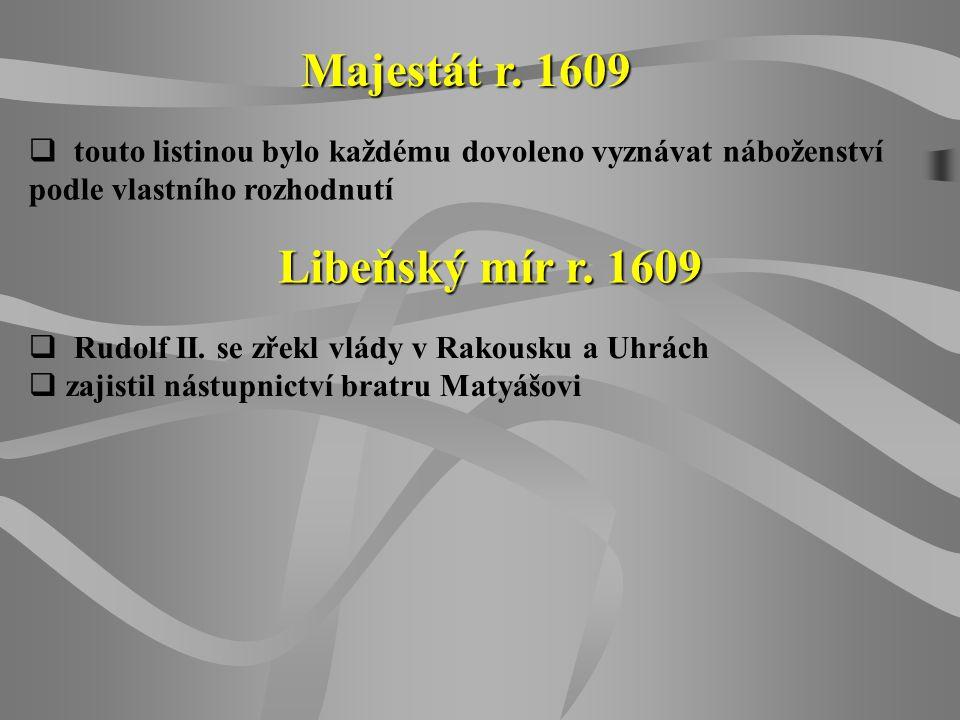 Majestát r. 1609 Libeňský mír r. 1609