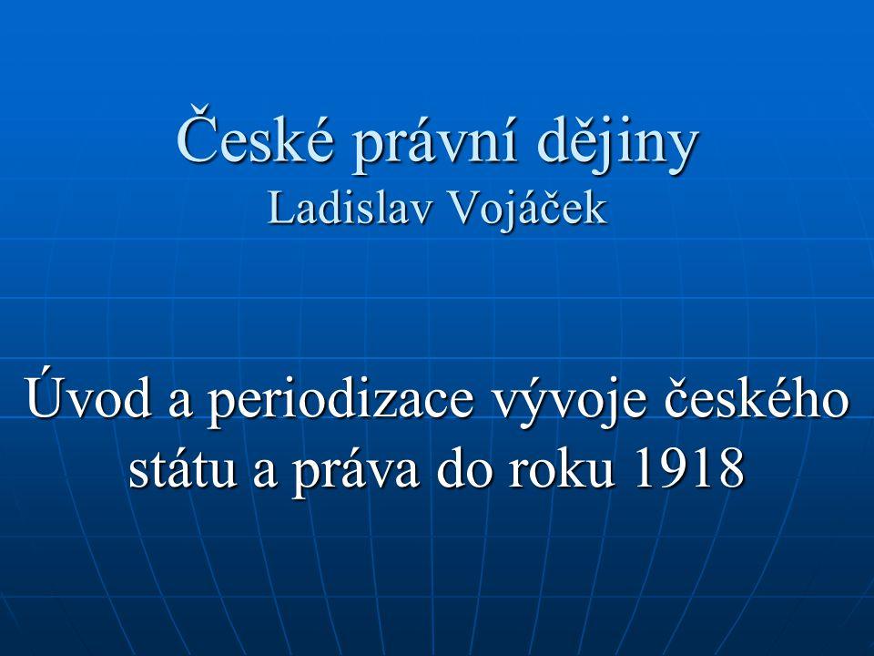 České právní dějiny Ladislav Vojáček