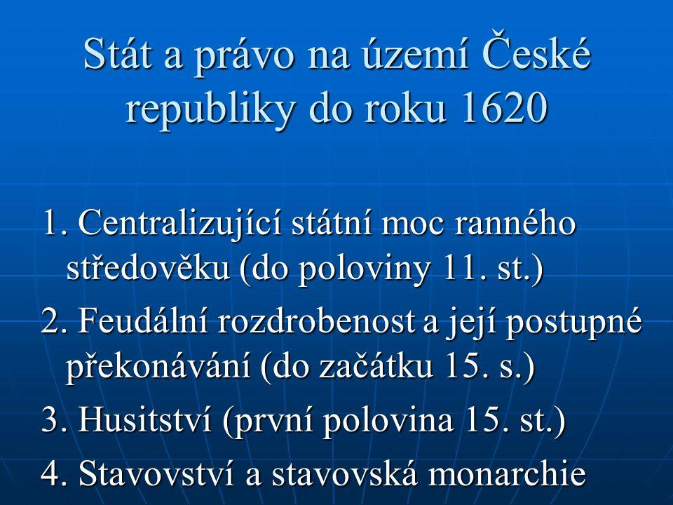 Stát a právo na území České republiky do roku 1620