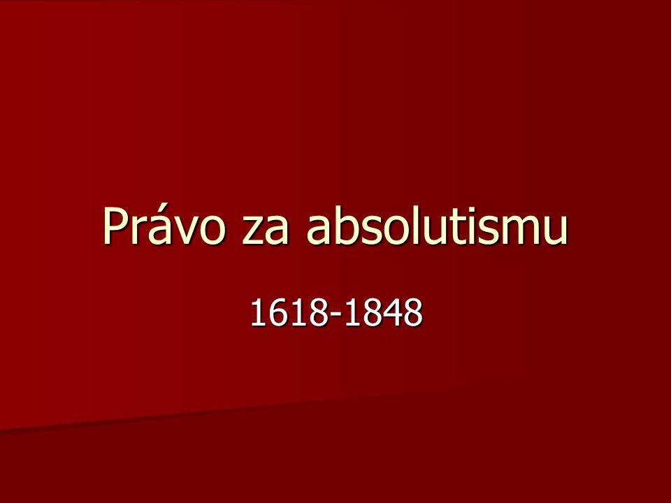 Právo za absolutismu 1618-1848