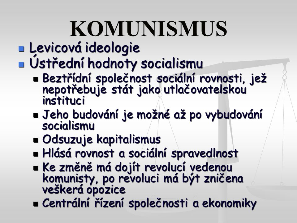 KOMUNISMUS Levicová ideologie Ústřední hodnoty socialismu