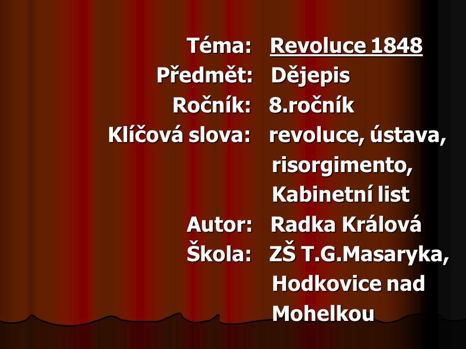 Téma: Revoluce 1848 Předmět: Dějepis. Ročník: 8.ročník. Klíčová slova: revoluce, ústava, risorgimento,