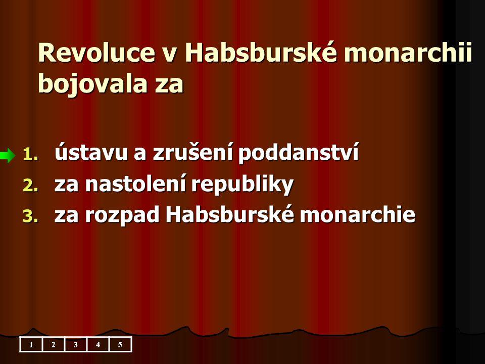 Revoluce v Habsburské monarchii bojovala za