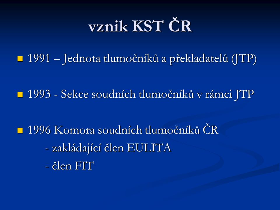 vznik KST ČR 1991 – Jednota tlumočníků a překladatelů (JTP)