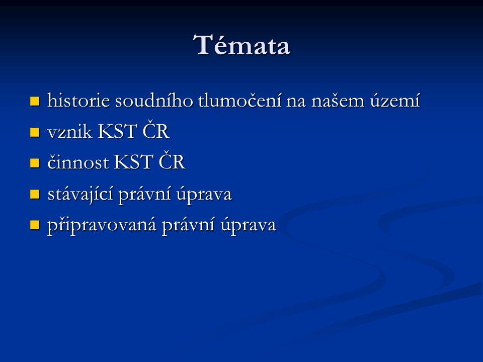 Témata historie soudního tlumočení na našem území vznik KST ČR