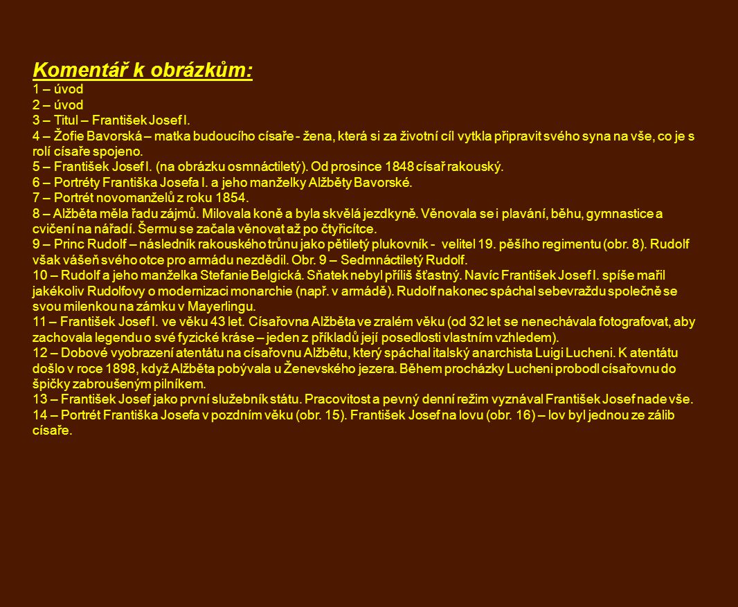 Komentář k obrázkům: 1 – úvod 2 – úvod 3 – Titul – František Josef I.