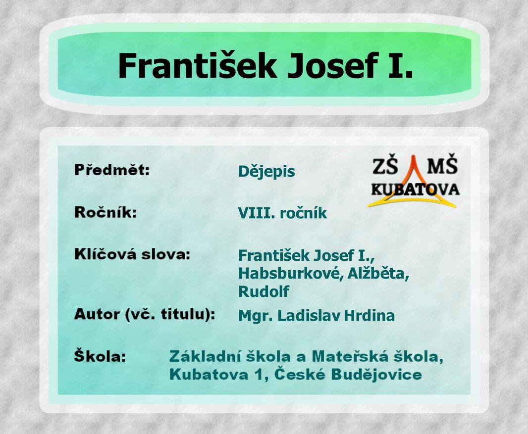 František Josef I. Dějepis VIII. ročník