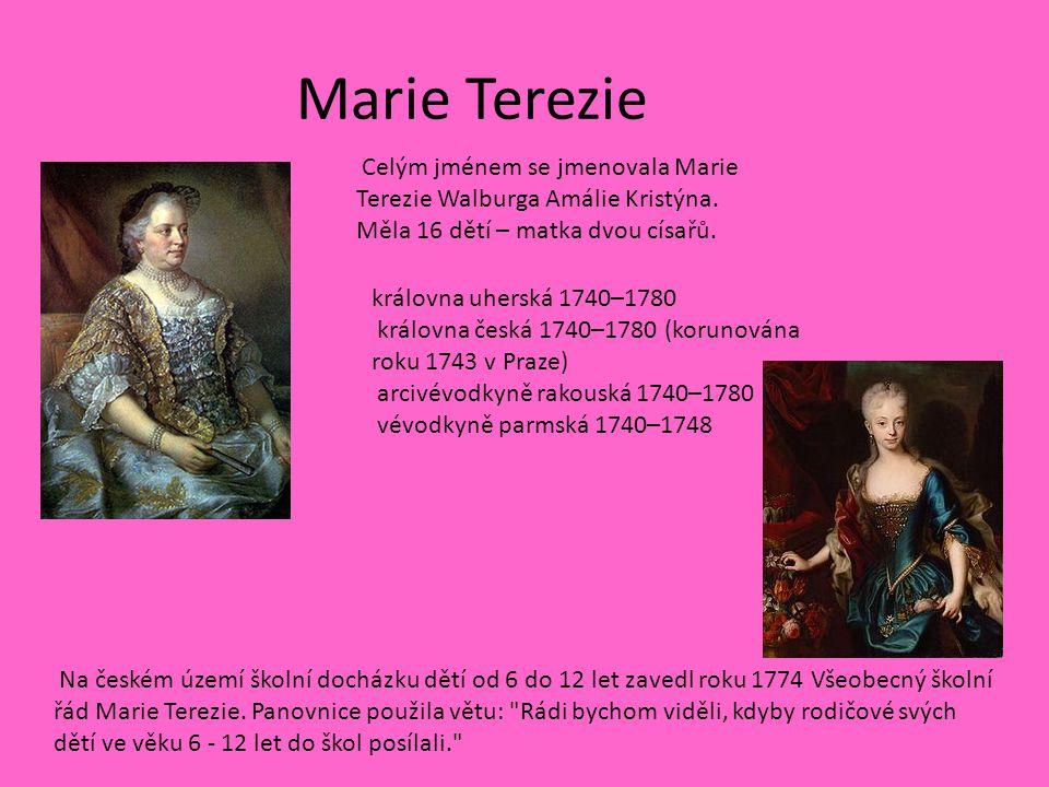 Marie Terezie Celým jménem se jmenovala Marie Terezie Walburga Amálie Kristýna. Měla 16 dětí – matka dvou císařů.