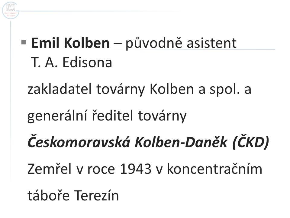 Emil Kolben – původně asistent T. A. Edisona