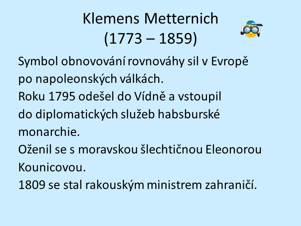 Klemens Metternich (1773 – 1859)