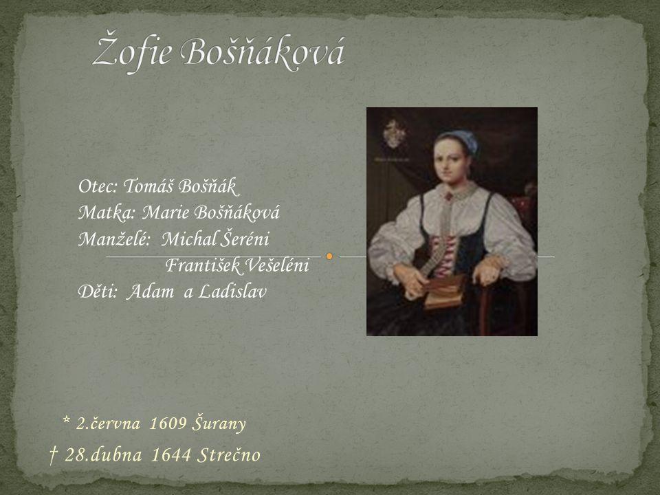 * 2.června 1609 Šurany † 28.dubna 1644 Strečno