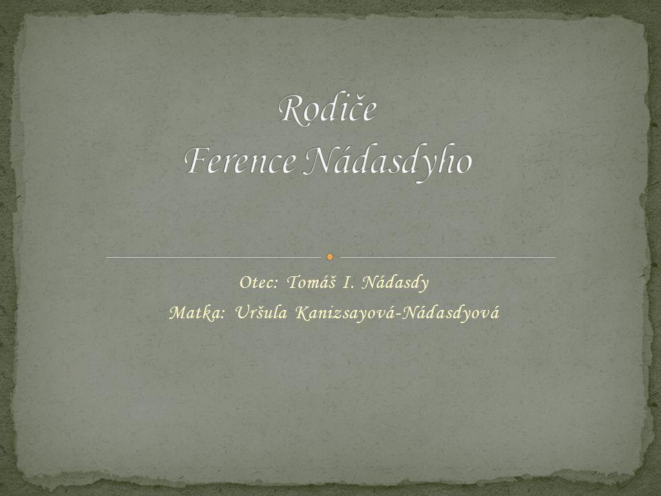 Rodiče Ference Nádasdyho
