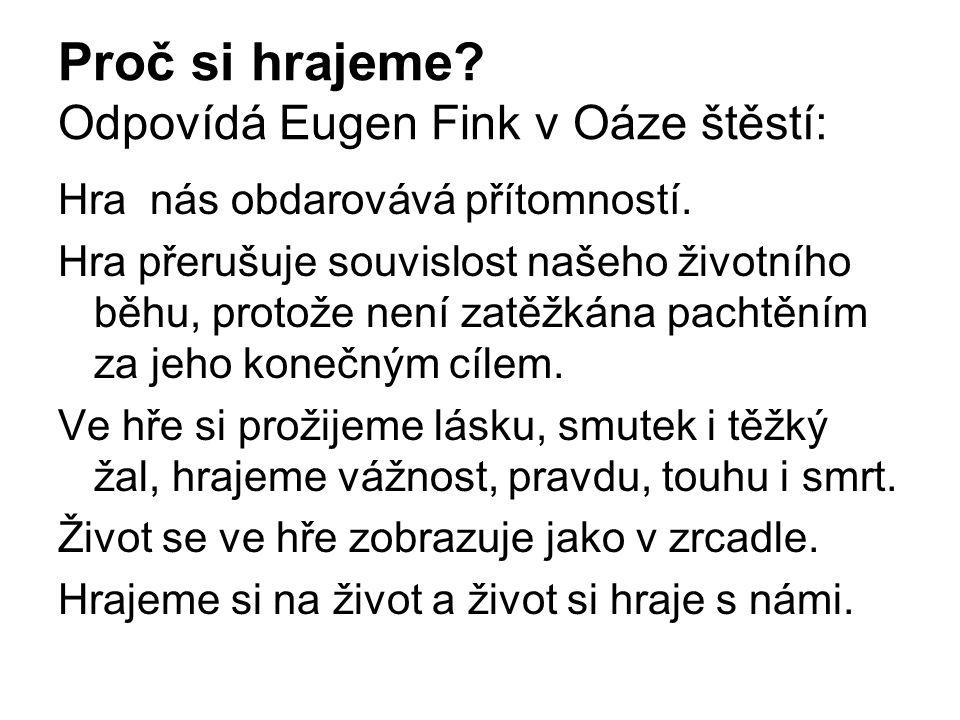 Proč si hrajeme Odpovídá Eugen Fink v Oáze štěstí: