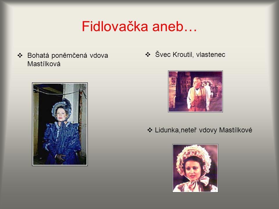 Fidlovačka aneb… Bohatá poněmčená vdova Mastílková