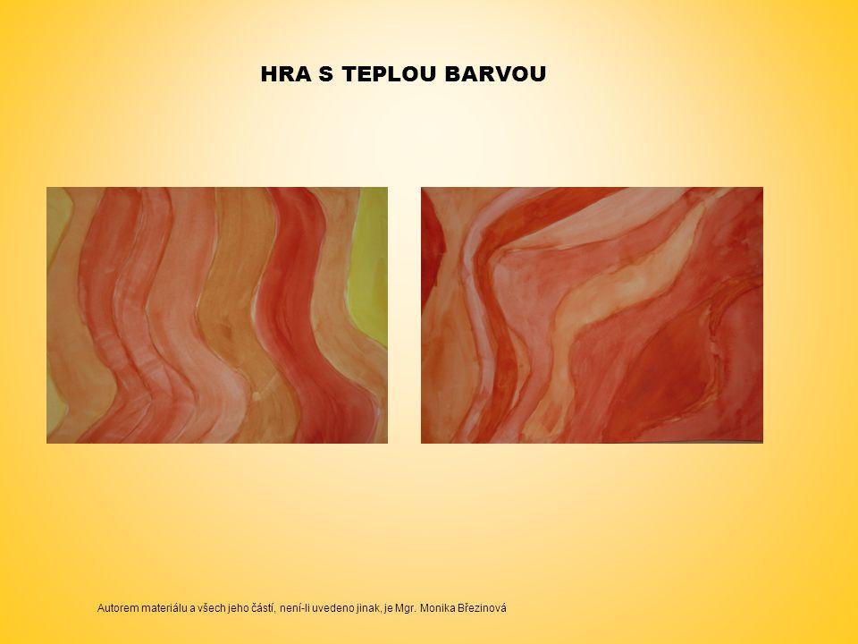 Hra s teplou barvou Autorem materiálu a všech jeho částí, není-li uvedeno jinak, je Mgr.